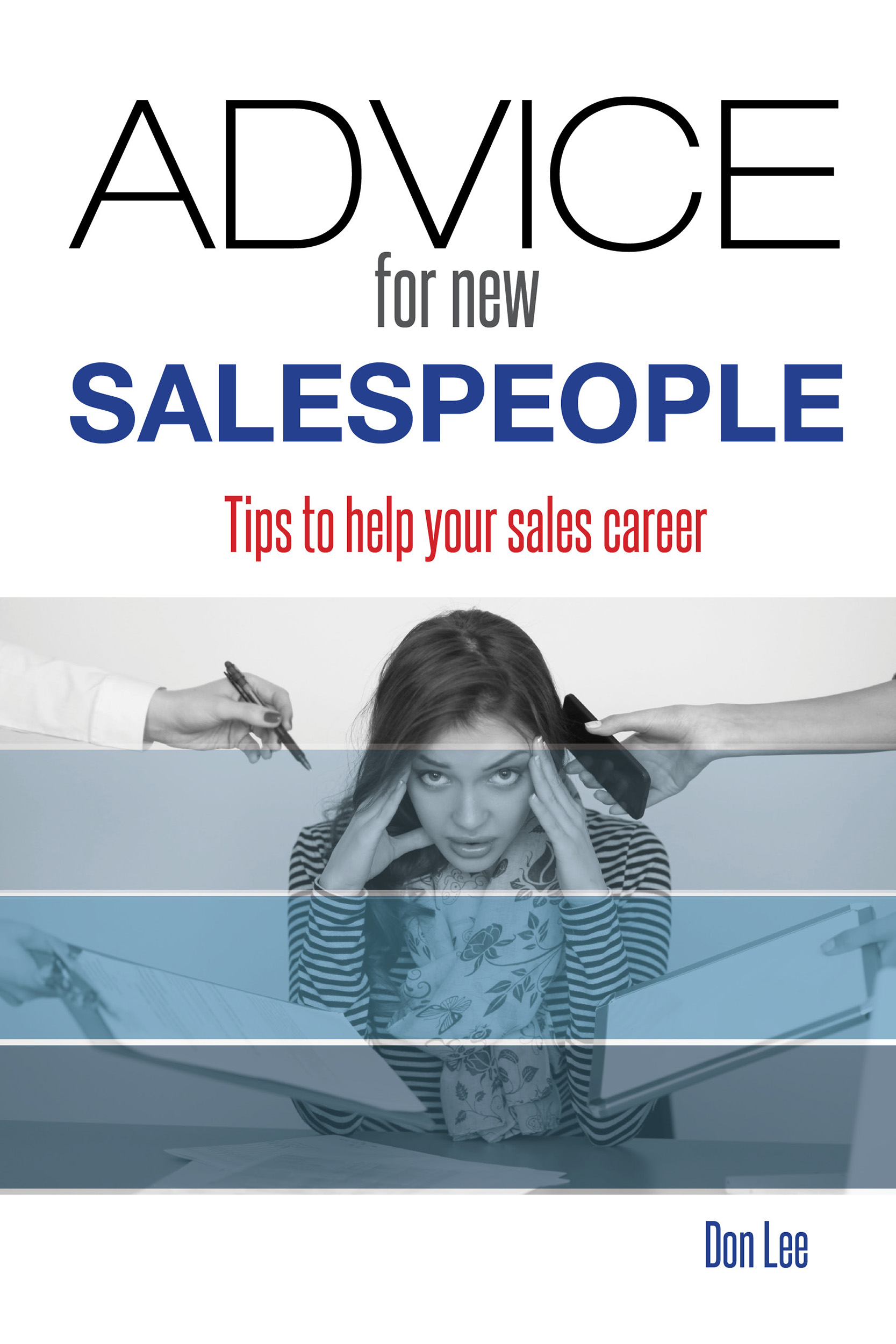 Front cover of book Advice for New Salespeople: Tips to Help your Sales Career